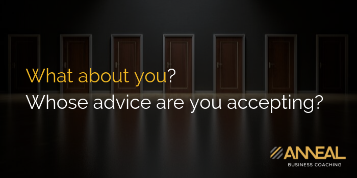 What about you? Whose advice are you accepting?